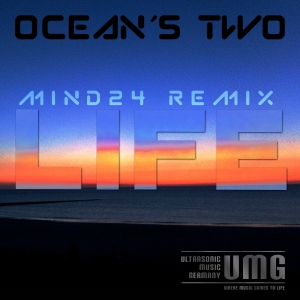 Ocean´s Two  Life MIND24 remix