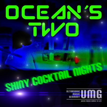Ocean´s Two  Shiny Cocktail Nights Lens Flare